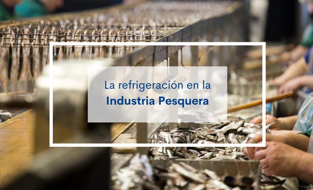 refrigeracion industria pesquera